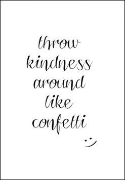 Throw kindness around like confetti, citat, print, poster, affisch, grafisk, design, present, tavla, tavlor, inredning, heminredning, interiör, interior, ruff & stuff, ruff o stuff, ruffostuff