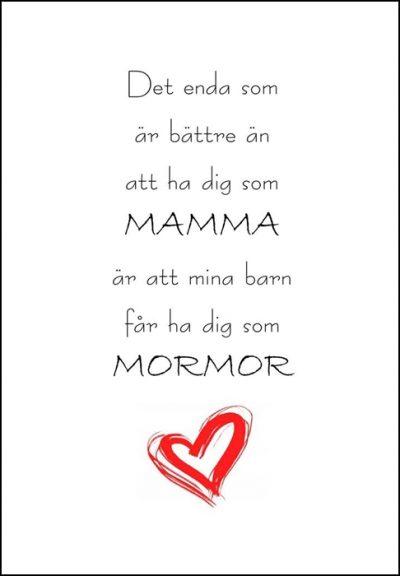 Det enda som är bättre än att ha dig som mamma är att mina barn får ha dig som mormor/farmor, print, poster, affisch, grafisk, design, mamma, mormor, morfar, mors dag, morsdag, present, tavla, tavlor, inredning, heminredning, interiör, interior, ruff & stuff, ruff o stuff, ruffostuff
