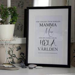 För världen är du bara en mamma men för din familj är du hela världen, print, poster, affisch, grafisk, design, mamma, mormor, morfar, mors dag, morsdag, present, tavla, tavlor, inredning, heminredning, interiör, interior, ruff & stuff, ruff o stuff, ruffostuff