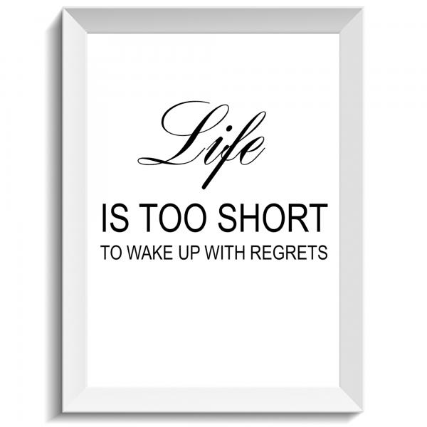 Life is too short to wake up with regrets, citat, print, poster, affisch, grafisk, design, present, tavla, tavlor, inredning, heminredning, interiör, interior, ruff & stuff, ruff o stuff, ruffostuff