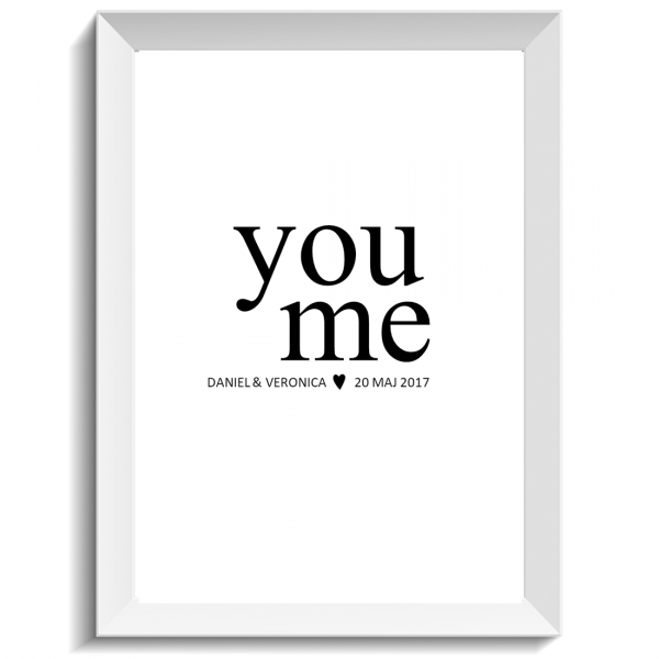 you and me, print, poster, affisch, design, grafisk, kärlek, förlovning, bröllop, kärleksförklaring, present, tavla, tavlor, inredning, heminredning, interiör, interior, ruff & stuff, ruff o stuff, ruffostuff